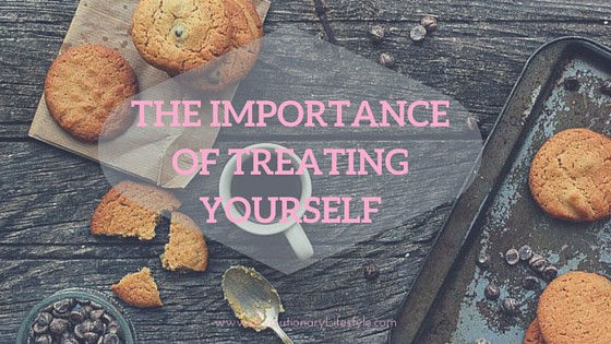 The Importance of Treating Yourself