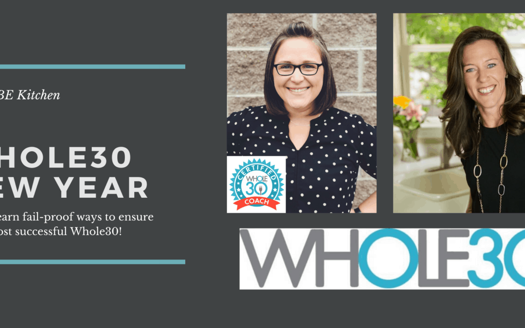 A Whole30 New Year - Just BE Kitchen